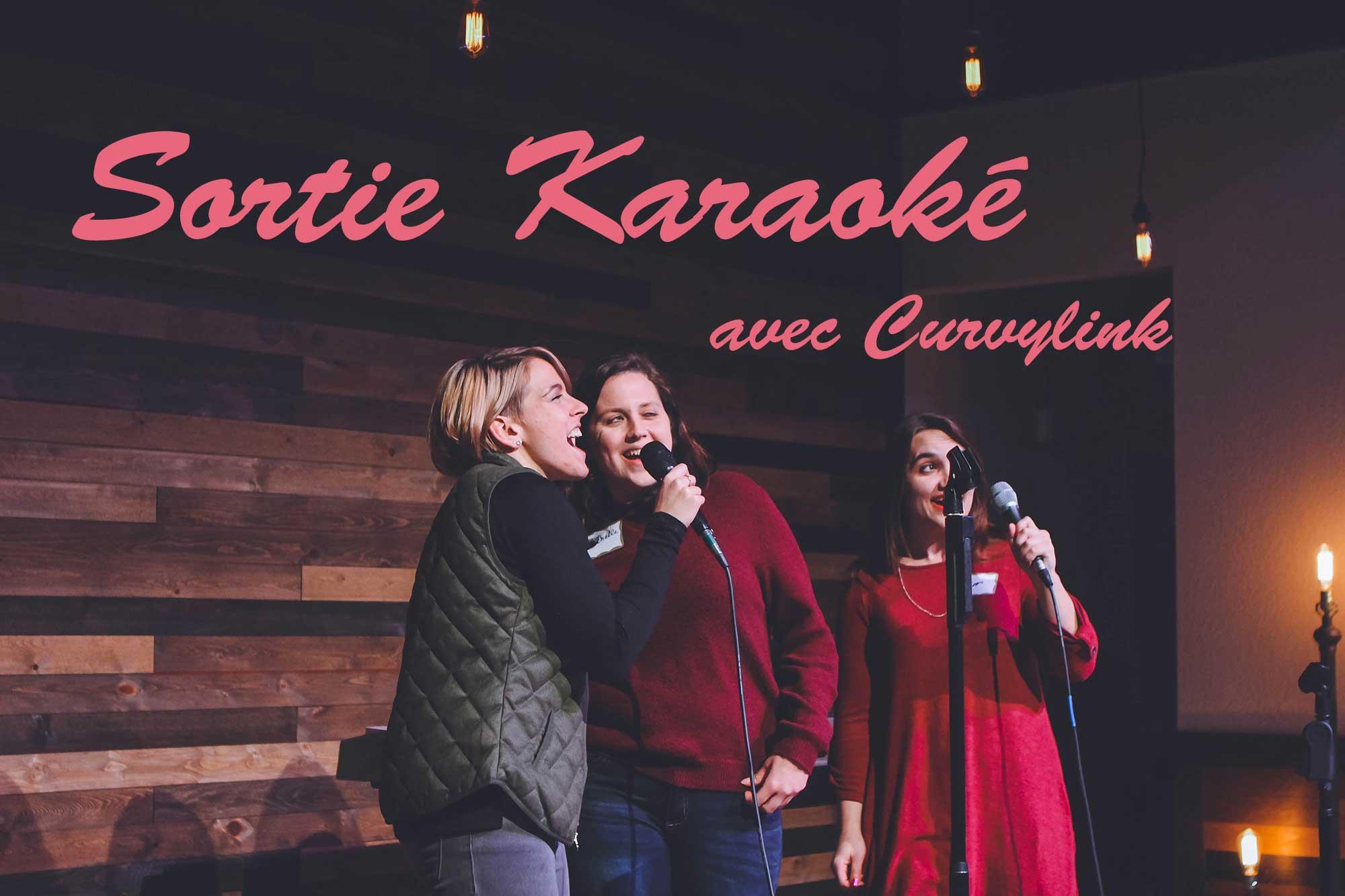 Sortie Karaoké Curvylink : Paris le 21 mars 2020